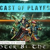 Dungeons & Dragons Cast of Players: Chapter 8 – The Pit