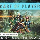 Dungeons & Dragons Cast of Players: Chapter 9 – The Buried Temple