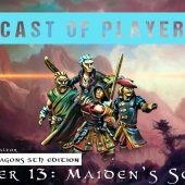 Dungeons & Dragons Cast of Players: Chapter 13 – Maiden's Sorrow