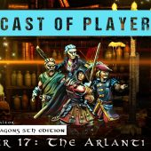 Dungeons & Dragons Cast of Players: Chapter 17 – The Arlanti Legacy