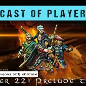 Dungeons & Dragons Cast of Players: Chapter 22 – Prelude to War